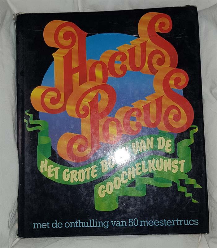 Hocus Pocus - Het grote boek van de goochelkunst